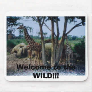 Welcome to the WILD!!! Mouse Pad