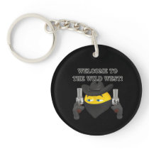 Welcome To The Wild West Keychain