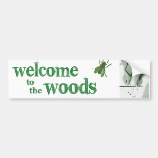Welcome to the Woods (black flies) Bumper Sticker