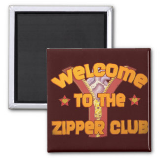 Welcome to the Zipper Club Fridge Magnet
