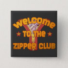 Welcome to the Zipper Club Pinback Button