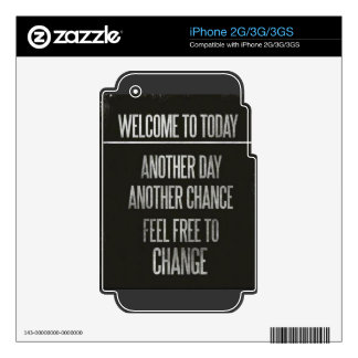 WELCOME TO TODAY ANOTHER DAY CHANCE CHANGE INSULTS DECALS FOR THE iPhone 3GS