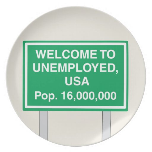 Welcome to Unemployed USA Population 16 million Melamine Plate