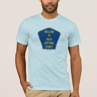 Welcome To Value Investing County (Sign) T-Shirt