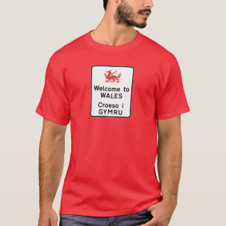 Welcome to Wales Sign, UK T-Shirt