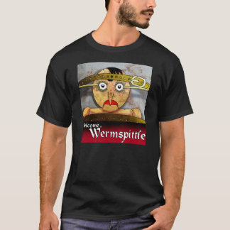 Welcome to Wermspittle T-Shirt