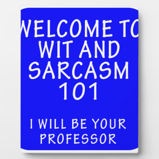 WELCOME TO WIT AND SARCASM 101 PLAQUE