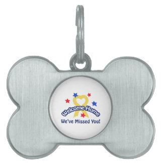 WELCOME WEVE MISSED YOU PET NAME TAG