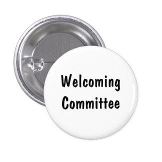 Welcoming Committee 1 Inch Round Button