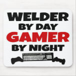 Welder by Day Gamer by Night Mouse Pad