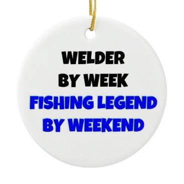 Christmas Themed Welder by Week Fishing Legend by Weekend Ceramic Ornament