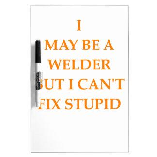 welder Dry-Erase board