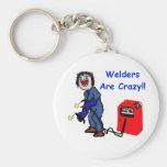 Welders are Crazy Keychain