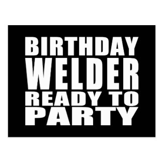 Welders : Birthday Welder Ready to Party Postcard