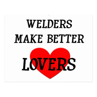 Welders Make Better Lovers Postcard
