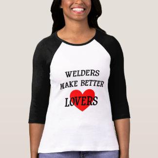 Welders Make Better Lovers T-Shirt