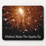 Welders Make The Sparks Fly 2 Mousepad