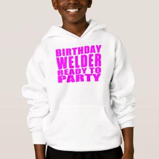 Welders : Pink Birthday Welder Ready to Party Hoodie