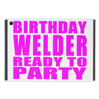 Welders : Pink Birthday Welder Ready to Party Case For iPad Mini