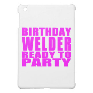 Welders : Pink Birthday Welder Ready to Party Case For The iPad Mini