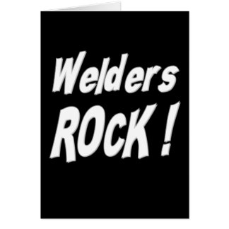 Welders Rock! Greeting Card