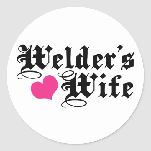 Welder's Wife Classic Round Sticker