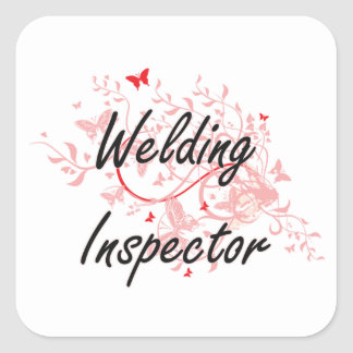 Welding Inspector Artistic Job Design with Butterf Square Sticker