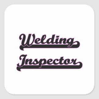 Welding Inspector Classic Job Design Square Sticker