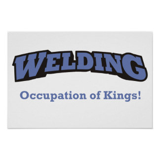 Welding - Occupation of Kings Poster