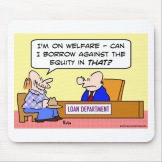 welfare borrow against equity mouse pad