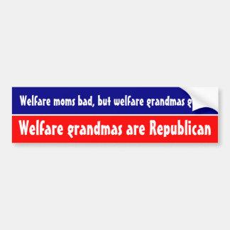 Welfare grandmas good, they're Republicans Bumper Sticker