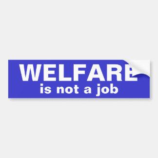 WELFARE, is not a job Bumper Sticker Car Bumper Sticker