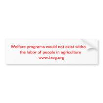 Welfare Programs Bumper Sticker