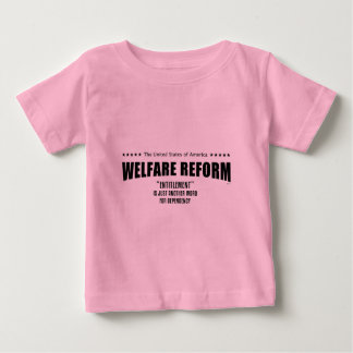 Welfare Reform Baby T-Shirt