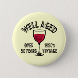 Well Aged 1950's Vintage Pinback Button