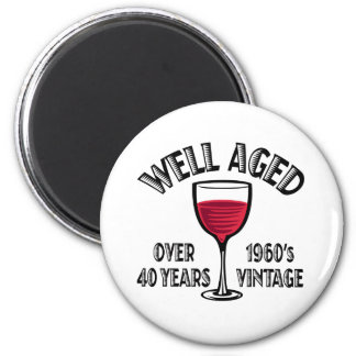 Well Aged Over 40 Years 2 Inch Round Magnet