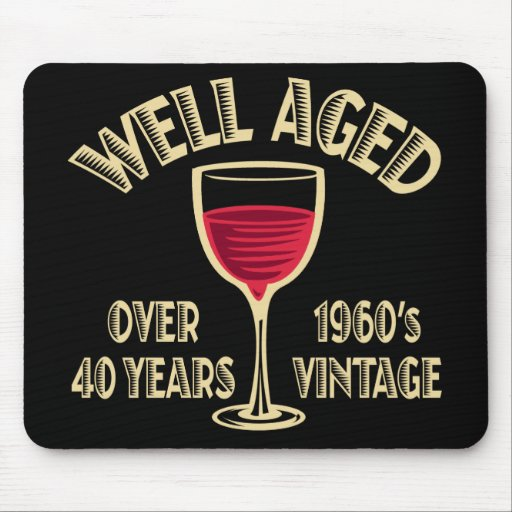 Well Aged Over 40 Years Mouse Mats