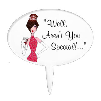 """""""Well, Aren't You Special!..."""" DIVA Cake Picks"""