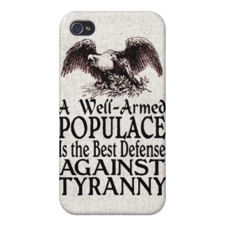 Well Armed Populace Best Defense Against Tyranny Covers For iPhone 4