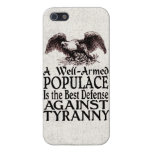 Well Armed Populace Best Defense Against Tyranny Covers For iPhone 5