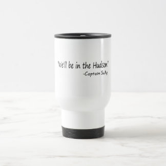 We'll Be In The Hudson (Blk) 15 Oz Stainless Steel Travel Mug