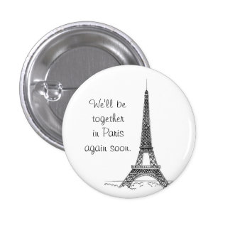 We'll be together in Paris again soon. Button