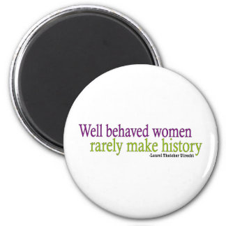 Well Behaved Women  2 Inch Round Magnet