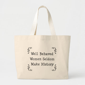Well Behaved Women Canvas Bag