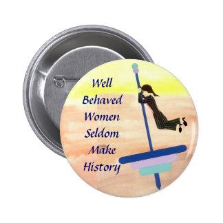 Well Behaved Women 2 Inch Round Button