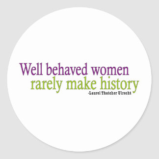 Well Behaved Women  Classic Round Sticker