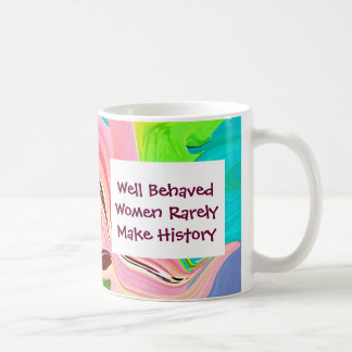 well behaved women classic white coffee mug