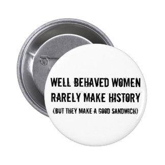 Well Behaved Women Make a Good Sandwich Button