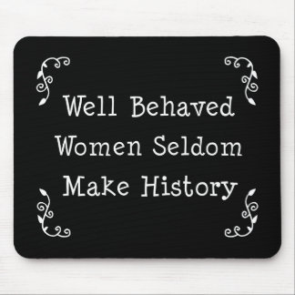 Well Behaved Women Mouse Pad
