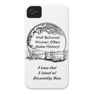 Well Behaved Women Often Make History! iPhone 4 Case-Mate Case